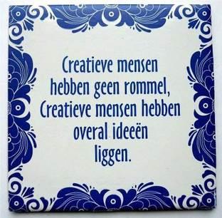 creatieve-mensen-hebben-geen-rommel---creatieve-mensen-hebben-overal-ideeen-liggen.jpg